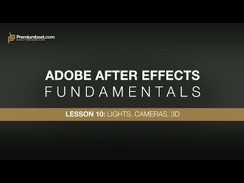 Adobe After Effects Fundamentals 10: Lights, Cameras, & 3D