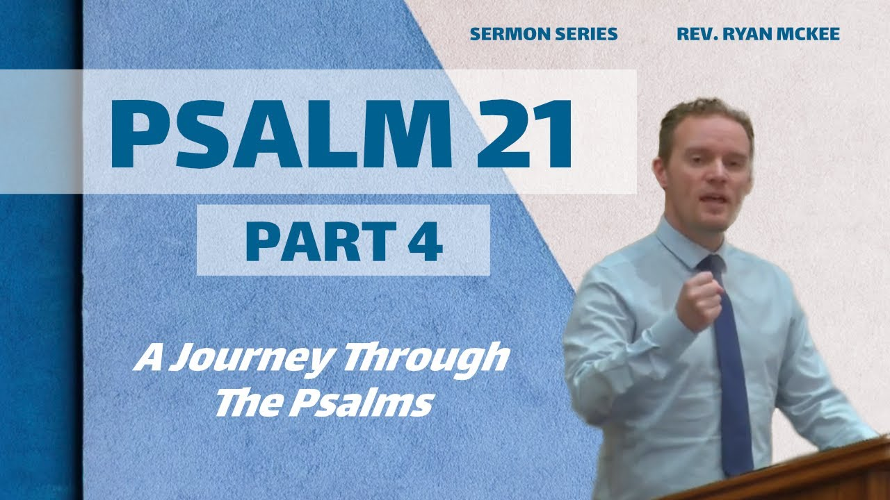 Download Morning Worship 20th September 2020. - Psalm 21 (Part 4)