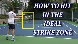 How To Hit Tennis Strokes In The Ideal Strike Zone And Why