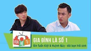 Gia đình là số 1 | Gin Tuấn Kiệt & Huỳnh Qúy - đôi bạn trời sinh