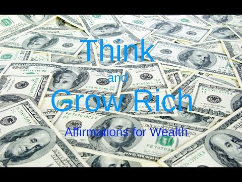 Think and Grow Rich: Affirmations for attracting money and wealth