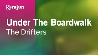 Karaoke Under The Boardwalk - The Drifters *
