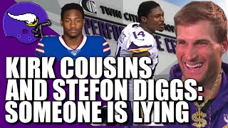 Kirk Cousins and Stefon Diggs: Someone is Lying 🤔🤔🤔