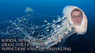 Kinda Spineless: Greg Miller and Pointless Virtue Signaling