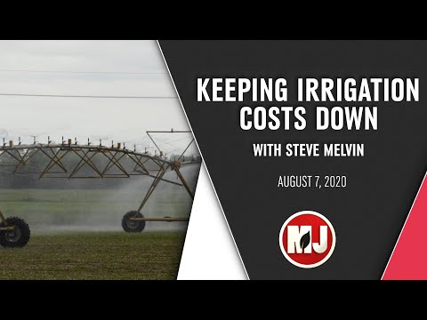 Keeping Irrigation Costs Down | Steve Melvin | August 7, 2020
