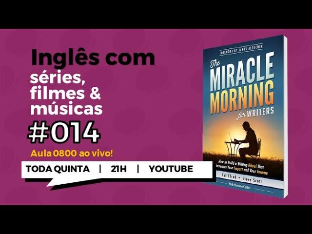 "INGLÊS COM O LIVRO ""THE MIRACLE MORNING"""