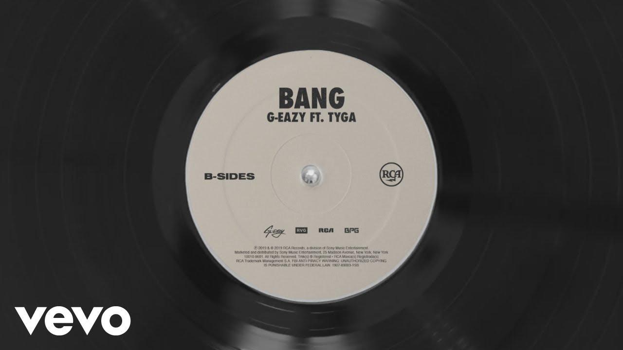 G-Eazy, Tyga - Bang (Audio)