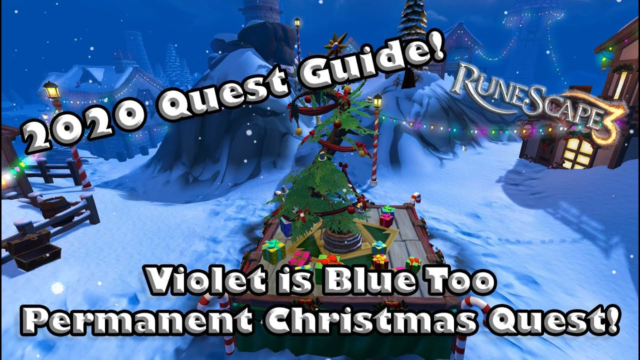 Runescape Christmas 2021 Rs3 2020 Full Quest Guide Violet Is Blue Too 2020 Christmas Event Youtube