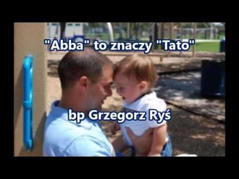 """""""Abba"""" to znaczy """"Tato"""" - bp Grzegorz Ryś (audio)"""