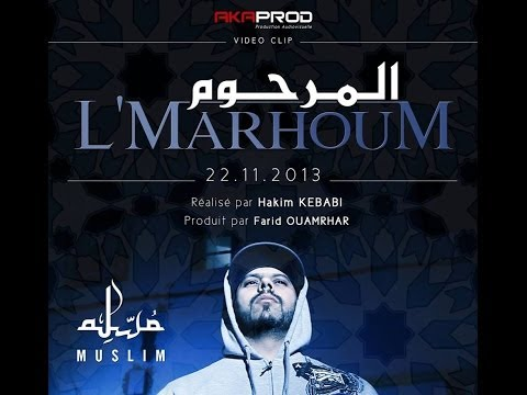 Muslim - L'Marhoum ( VIDEO CLIP OFFICIEL 2013 ) مسلم - المرحوم