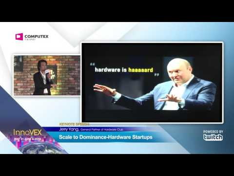 2016 InnoVEX Pi Stage-Keynote Speech-Scale to Dominance: Hardware Startups