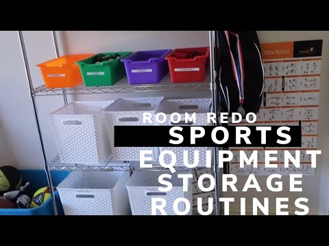 OUR  SPORTS EQUIPMENT STORAGE & ROUTINES