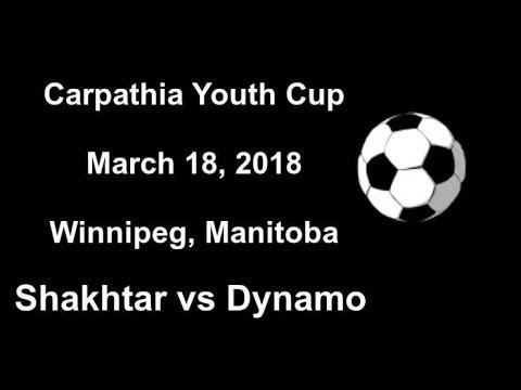 Carpathia Youth Cup - Shakhtar vs Dynamo - March 18, 2018 - Winnipeg