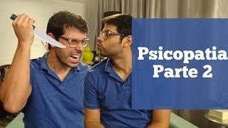 Psicopatia - PARTE 2 | Fred Mattos