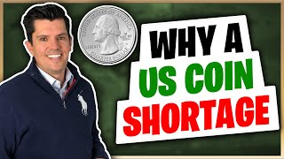 WHY is there a COIN SHORTAGE