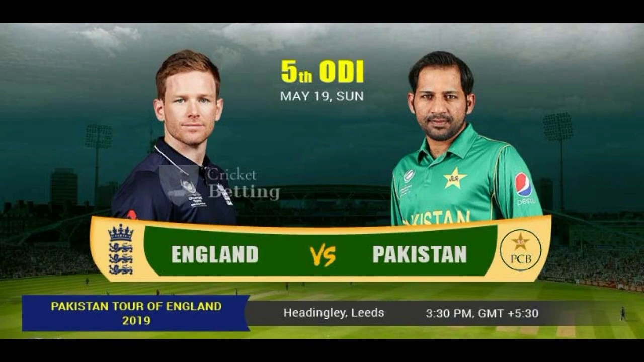Download 5th ODI*ENG VS PAK*To Win The Match.19*05*2019