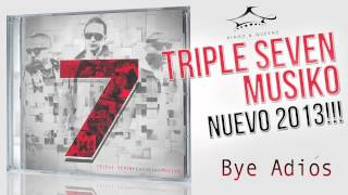 Triple seven ft Musiko - Bye Adios  Album 7