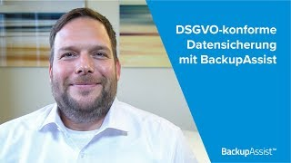 DSGVO-konforme Datensicherung mit BackupAssist