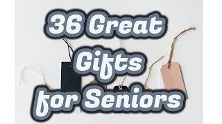 36 Gift Ideas For Seniors