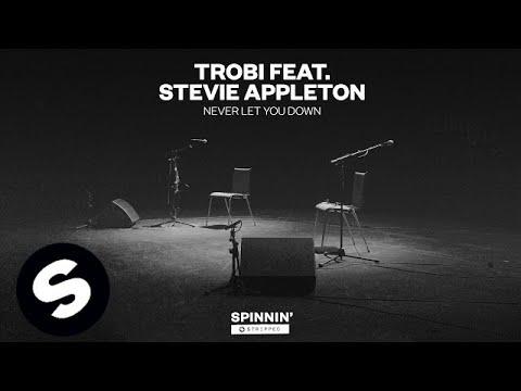 Trobi - Never Let You Down ft. Stevie Appleton