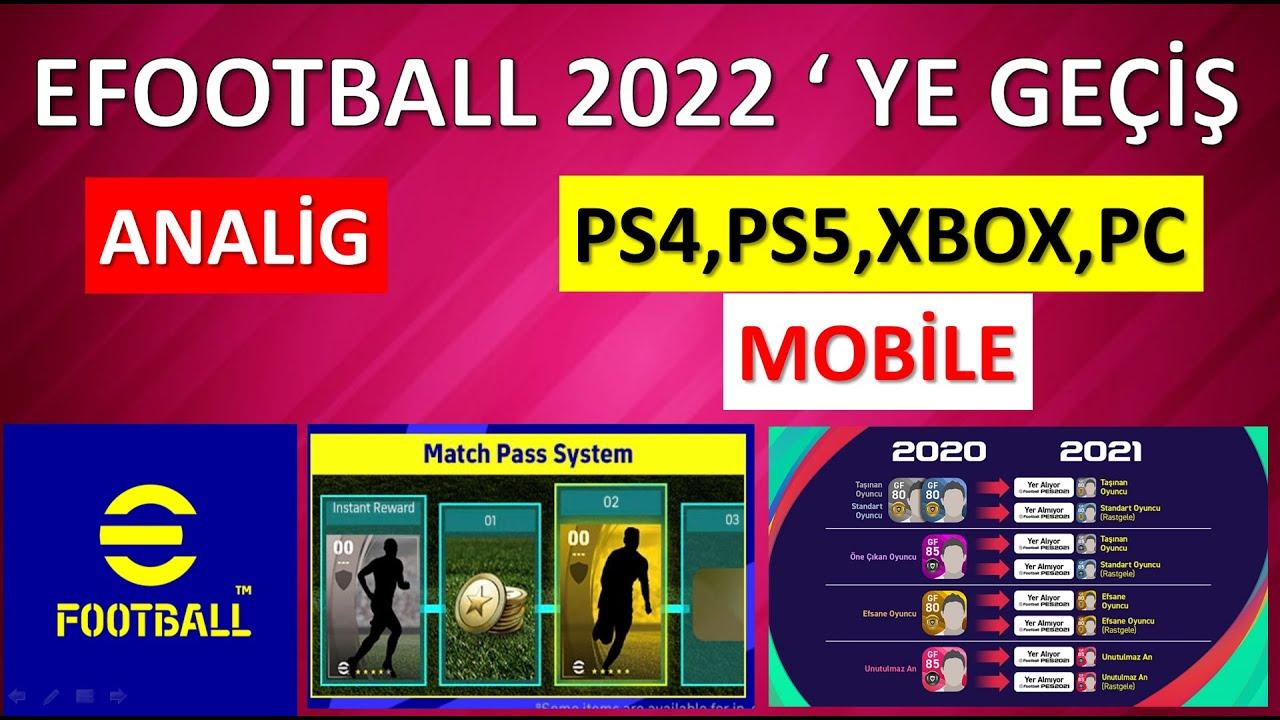 EFOOTBALL 2022 ' YE GEÇİŞ | ANALİG AÇIKLAMASI ve MOBİLDE AKTARIM