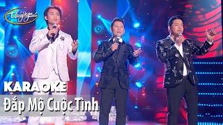 Karaoke   Đắp Mộ Cuộc Tình (Bằng Kiều, Quang Lê, Đan Nguyên)