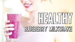 Delicious Blueberry Milkshake Recipe ( Healthy & Quick)