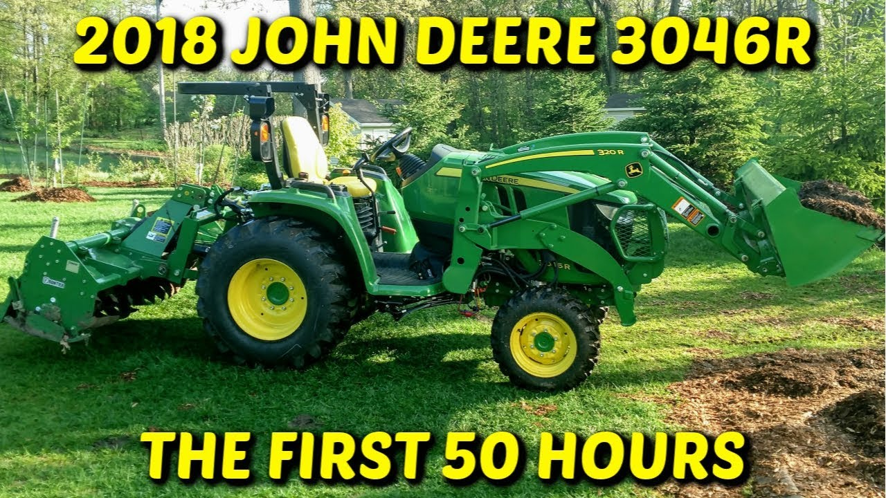 The First 50: My John Deere 3046r Review