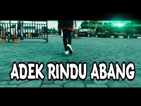 #LAGU ADEK RINDU ABANG  - #VIDEO CINEMATIC 2018 (FULL HD)