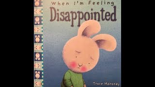 When I'm Feeling Disappointed: Written & Illustrated By Trace Moroney
