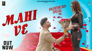 Mahi Ve | New Punjabi Love Song | D Veer, Sim Tyagi | Tarun Kaushal | Latest Punjabi Song 2019