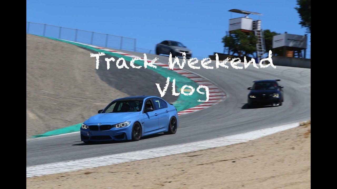Laguna Seca Track Day Weekend (BMW M3) pt 1