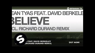 Sean Tyas feat. David Berkeley -- Believe (Richard Durand Remix)