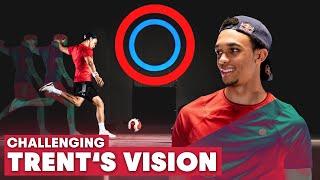 Défier la vision de Trent Alexander-Arnold   Améliorer la vue et les réactions d'un footballeur professionnel