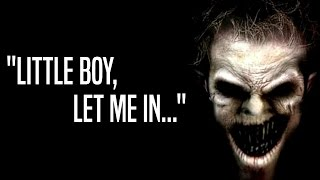 """Little boy, let me in"" Creepypasta"