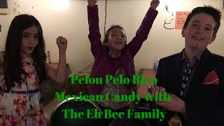 foodmania review mexican candy with the eh bee family