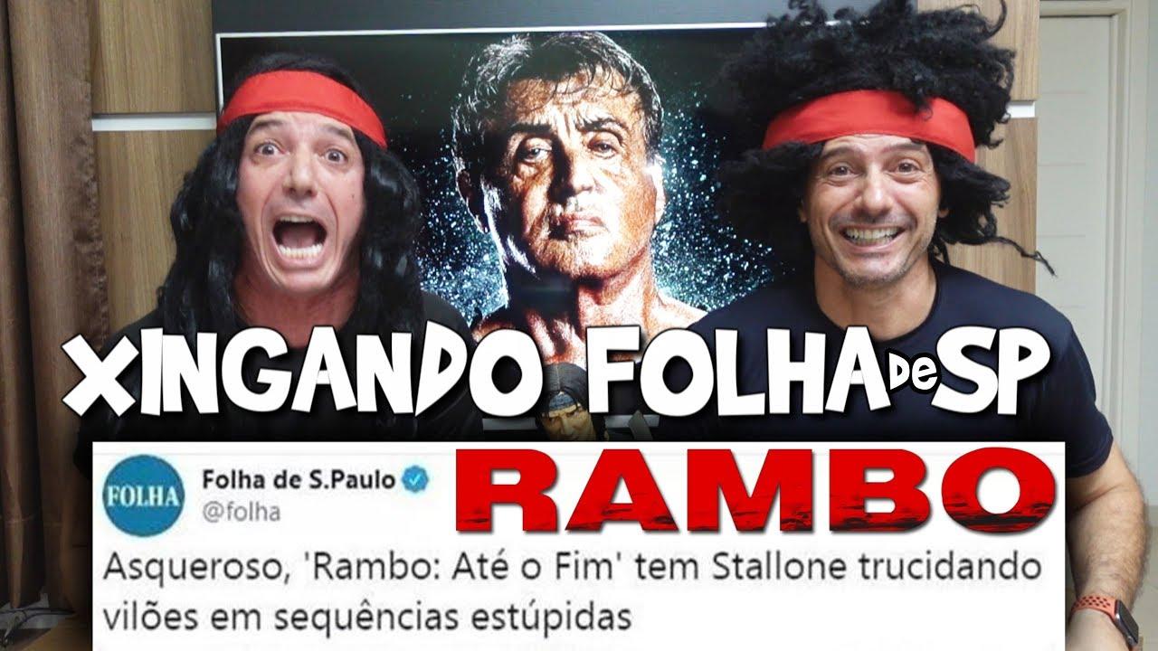 ???? XINGANDO a Folha de São Paulo - RAMBO Até o Fim - Irmãos Piologo Filmes