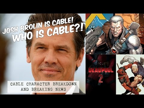 JOSH BROLIN IS CABLE! Who is Cable in the X-MEN Universe? #DEADPOOL2
