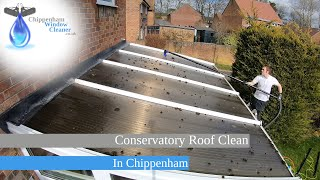 Conservatory Roof Clean in Chippenham