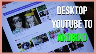 How to Use Desktop Version of YouTube on Android, 2016! | SoleilTech