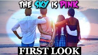 THE SKY IS PINK   FIRST LOOK   PRIYANKA CHOPRA, ZAIRA WASIM