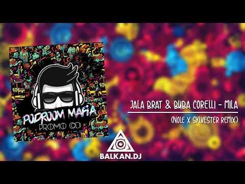 Jala Brat & Buba Corelli - Mila (Nole & DJ Sylvester Remix)
