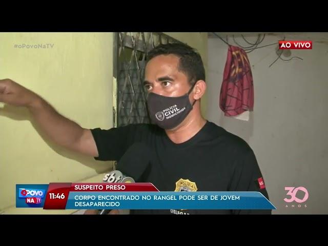 Corpo encontrado no Rangel pode ser jovem desaparecido - O Povo na TV