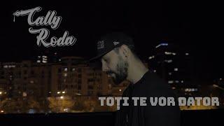 Cally Roda -Toţi te vor dator (Official Video)