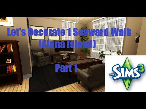 The Sims 3: Lets Decorate 1 Seaward Walk (Aluna Island)  Part 1