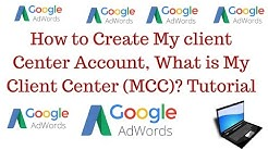 How to create my client center account |My Client Center (MCC) Tutorial [ Hindi]