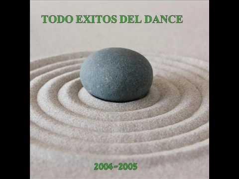 TODO EXITOS DEL DANCE 2004-2005 Part. 2