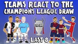 🏆QUARTER FINAL UCL DRAW - Teams React!🏆 (Champions League Parody 19/20)