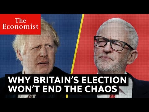 Why Britain's Election Won't End The Political Chaos | The Economist