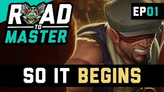 SO IT BEGINS - Road to Master Ep 1 (League of Legends)